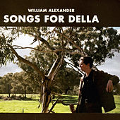 Songs For Della di William Alexander