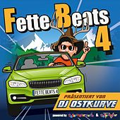 Fette Beats 4 (Präsentiert von DJ Ostkurve) von Various Artists