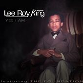 Yes I Am by Lee Roy King
