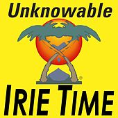Unknowable by Irie Time