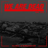 We Are Dead: The Best of Rewashed Ldt by Various Artists