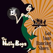 Got Your Dancing Shoes? by The Nutty Boys