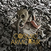 Cannonballs by Cosmic Armchair