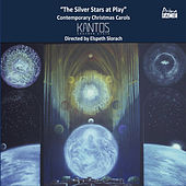 The Silver Stars at Play: Contemporary Christmas Carols by Elspeth Slorach