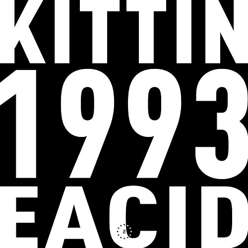 Zone 33: 1993 EACID by Miss Kittin