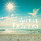 Warm Up For Summer by Various Artists