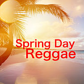 Spring Day Reggae by Various Artists