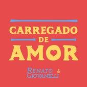 Carregado de Amor von Renato & Giovanelli