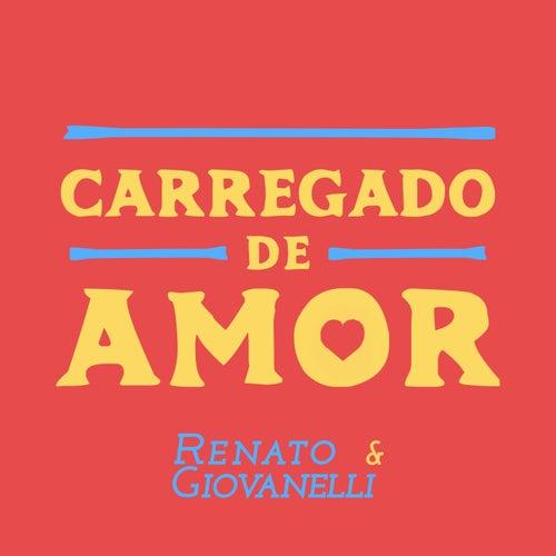 Carregado de Amor by Renato & Giovanelli