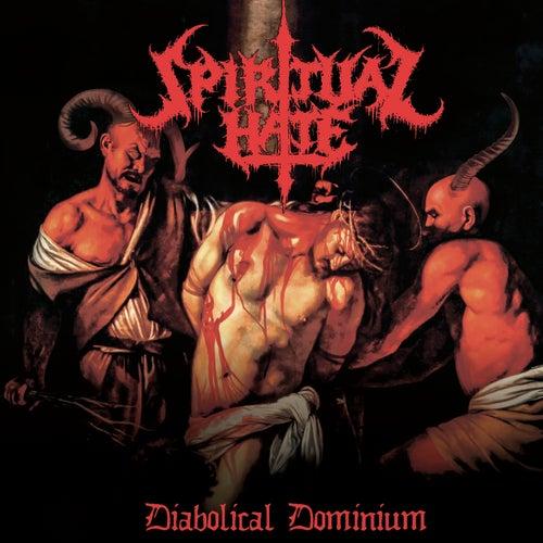 Diabolical Dominium de Spiritual Hate