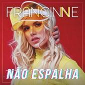 Não Espalha von Francinne