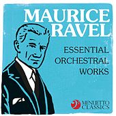Maurice Ravel - Essential Orchestral Works by Various Artists