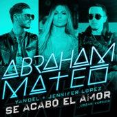 Se Acabó el Amor (Urban Version) de Abraham Mateo, Yandel, Jennifer Lopez