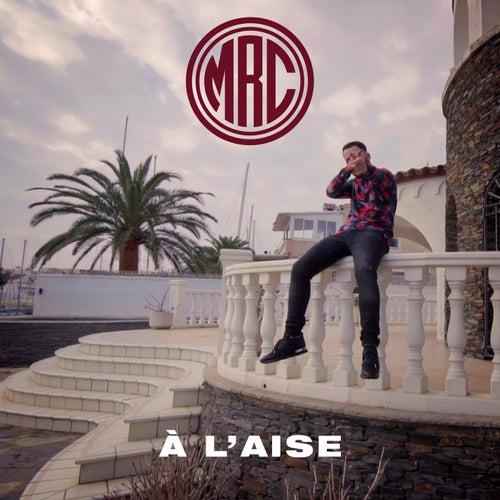 À l'aise by MRC