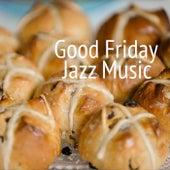 Good Friday Jazz Music von Various Artists