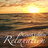 Good Friday Relaxation by Various Artists