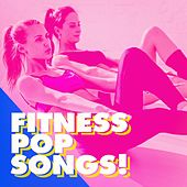 Fitness Pop Songs! by Various Artists