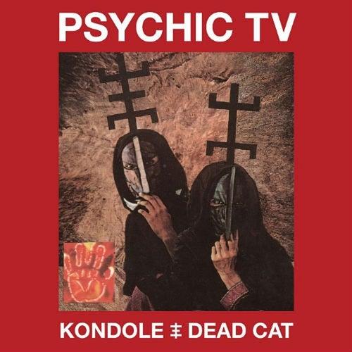 Kondole / Dead Cat by Psychic TV