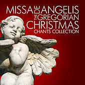 Missa de Angelis - The Gregorian Christmas Chants Collection by Various Artists