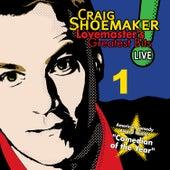 Lovemaster's Greatest Bits Live! Volume 1 by Craig Shoemaker