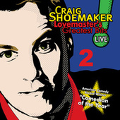 Lovemaster's Greatest Bits Live! Volume 2 by Craig Shoemaker