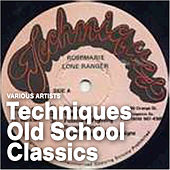Techniques Old School Classics by Various Artists