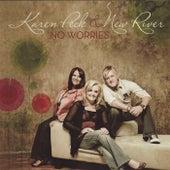 No Worries by Karen Peck & New River