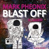 Blast Off (feat. Lucid00 & R2daez) by Mark Pheonix