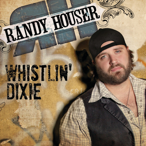 Whistlin' Dixie by Randy Houser