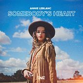 Somebody's Heart by Annie LeBlanc