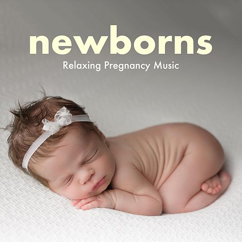 Newborns: Relaxing Pregnancy Music for Mother and Babies in the Womb by Relaxing Piano Music