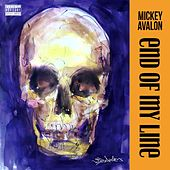 End of My Line by Mickey Avalon