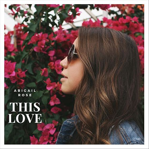 This Love by Abigail Rose