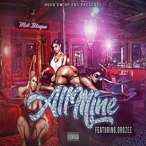 All Mine (feat. Drozee) by Messy Marv