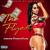 The Flyest (feat. Young Lox & Lil Rue) by Cousin Spook
