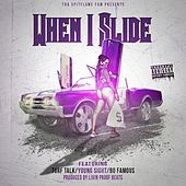 When I Slide (feat. Turf Talk, Young Sight & Bo Famous) by Spitflame Fam
