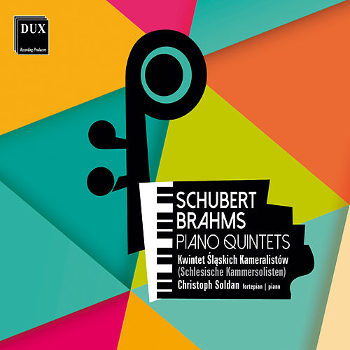 Schubert & Brahms: Piano Quintets by Christoph Soldan