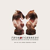 Thoroughbreds (Original Motion Picture Soundtrack) by Various Artists