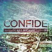 All Is Calm by Confide