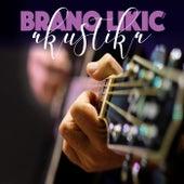 Akustika by Brano Likic