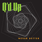 Never Better by Q'd Up
