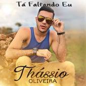 Tá Faltando Eu by Thássio Oliveira