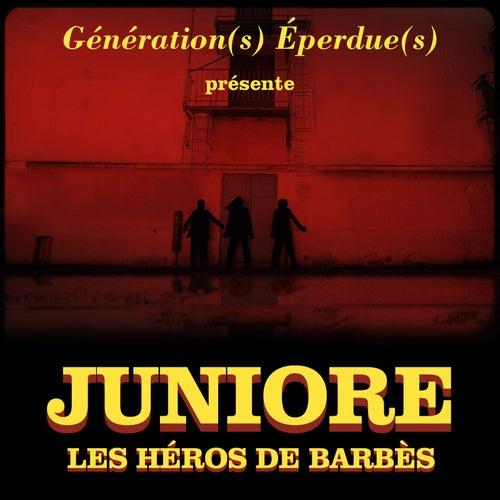 Les héros de Barbès de Juniore