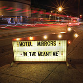 In the Meantime by Motel Mirrors