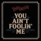 You Ain't Foolin' Me by Lindi Ortega