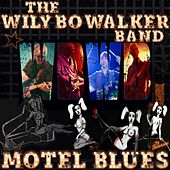 Motel Blues (Welcome to Voodooville) by The Wily Bo Walker Band
