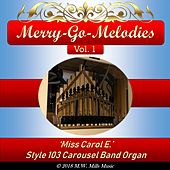 Merry-Go-Melodies, Vol. 1: Style 103 Carousel Band Organ by Miss Carol E.
