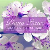 Piano for Sleeping Babies by Piano Peace