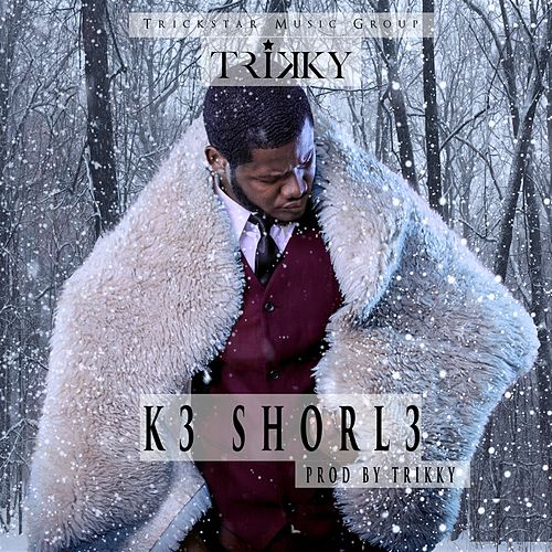 K3 Shorl3 by Tricky