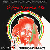 Please Forgive by Gregory Isaacs